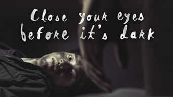 Close Your Eyes Before It's Dark: Season 1